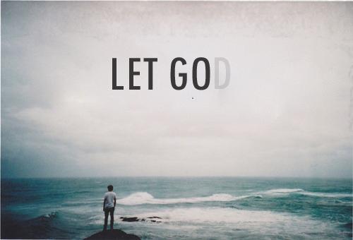 Let Go...Let God